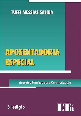 APOSENTADORIA ESPECIAL - ASPECTOS TECNICOS PARA CARACTERIZACAO