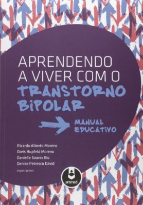 APRENDENDO A VIVER COM O TRANSTORNO BIPOLAR - MANUAL EDUCATIVO