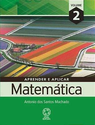 APRENDER E APLICAR MATEMATICA - ENSINO MEDIO - VOL. 2