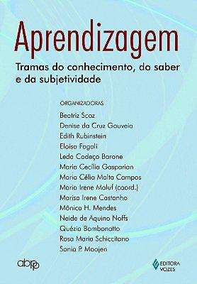 APRENDIZAGEM - TRAMAS DO CONHECIMENTO, DO SABER E DA SUBJETIVIDADE