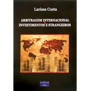 ARBITRAGEM INTERNACIONAL E INVESTIMENTOS ESTRANGEIROS