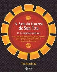 ARTE DA GUERRA DE SUN TZU, A - OS 13 CAPITULOS ORIGINAIS