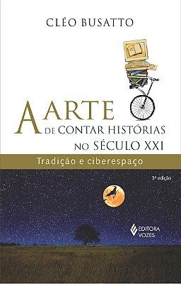 ARTE DE CONTAR HISTORIAS NO SECULO XXI, A