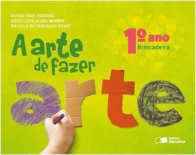 ARTE DE FAZER ARTE, A - 1 ANO - BRINCADEIRA