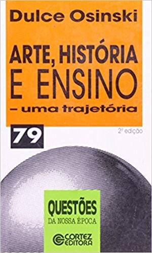 ARTE, HISTORIA E ENSINO - UMA TRAJETORIA - VOL. 79