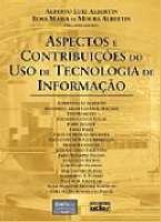 ASPECTOS E CONTRIBUICOES DO USO DE TECNOLOGIA DE INFORMACAO