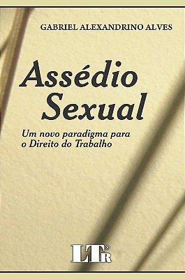 ASSEDIO SEXUAL - UM NOVO PARADIGMA PARA O DIREITO DO TRABALHO