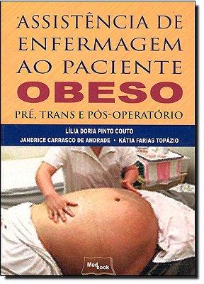 ASSISTENCIA DE ENFERMAGEM AO PACIENTE OBESO - PRE, TRANS E POS-OPERATORIO