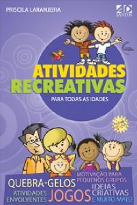 ATIVIDADES RECREATIVAS PARA TODAS AS IDADES