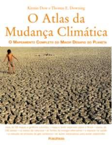 ATLAS DA MUDANCA CLIMATICA, O - O MAPEAMENTO COMPLETO DO MAIOR DESAFIO DO P