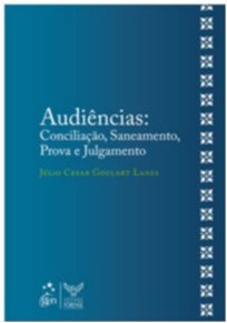 AUDIENCIAS - CONCILIACAO, SANEAMENTO, PROVA E JULGAMENTO