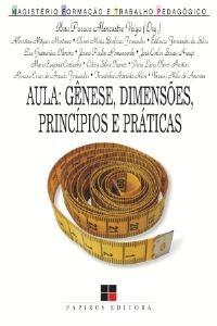 AULA: GENESE, DIMENSOES, PRINCIPIOS E PRATICAS - COL. MAGISTERIO: FORMACAO