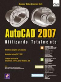AUTOCAD 2007 - UTILIZANDO TOTALMENTE