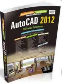 AUTOCAD 2012 - UTILIZANDO TOTALMENTE