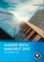 AUTOCAD 2012 E AUTOCAD LT 2012: ESSENCIAL - SERIE: GUIA DE TREINAMENTO OFIC