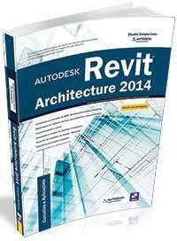 AUTODESK REVIT ARCHITECTURE 2014 - CONCEITOS E APLICACOES