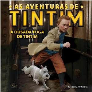 AVENTURAS DE TINTIM, AS - A OUSADA FUGA DE TINTIM