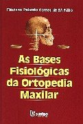 BASES FISIOLOGICAS DA ORTOPEDIA MAXILAR, AS