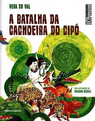 BATALHA DA CACHOEIRA DO CIPO, A