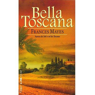 BELLA TOSCANA - A DOCE VIDA NA ITALIA