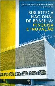 BIBLIOTECA NACIONAL DE BRASILIA: PESQUISA E INOVACAO
