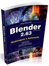 BLENDER 2.63 - MODELAGEM E ANIMACAO