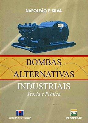 BOMBAS ALTERNATIVAS INDUSTRIAIS - TEORIA E PRATICA