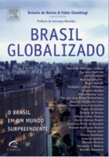 BRASIL GLOBALIZADO - O BRASIL EM UM MUNDO SURPRENDENTE