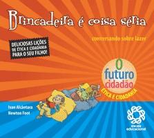 BRINCADEIRA E COISA SERIA - CONVERSANDO SOBRE LAZER - COL. O FUTURO CIDADAO