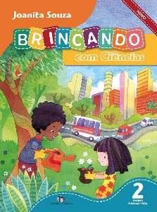 BRINCANDO COM CIENCIAS NOVO - 2 ANO