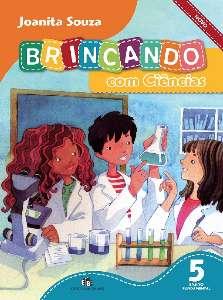 BRINCANDO COM CIENCIAS NOVO - 5 ANO