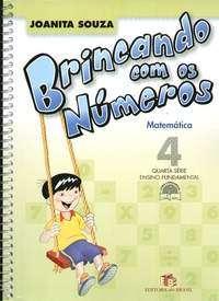 BRINCANDO COM OS NUMEROS - 4 ANO