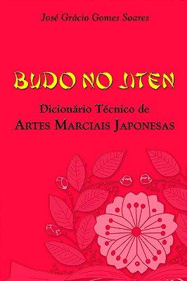 BUDO NO JITEN - DICIONARIO TECNICO DE ARTES MARCIAIS JAPONESAS