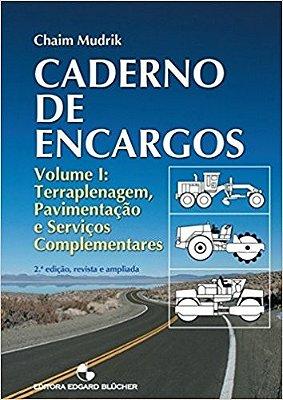 CADERNO DE ENCARGOS 1 - TERRAPLENAGEM, PAVIMENTACAO E SERVICOS COMPLEMENTAR