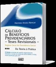 CALCULO DE BENEFICIOS PREVIDENCIARIOS: TESES REVISIONAIS