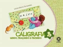 CALIGRAFIA - LENDO, TRACANDO E TECENDO - VOL. 2