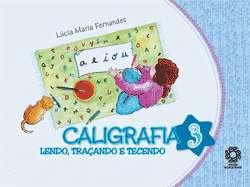CALIGRAFIA - LENDO, TRACANDO E TECENDO - VOL. 3