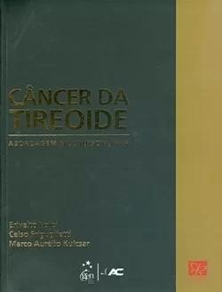 CANCER DA TIREOIDE - ABORDAGEM MULTIDISCIPLINAR