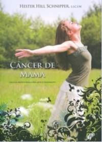 CANCER DE MAMA - UM GUIA PRATICA PARA A VIDA APOS O TRATAMENTO