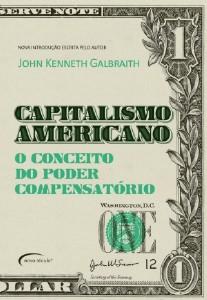 CAPITALISMO AMERICANO - O CONCEITO DO PODER COMPENSATORIO
