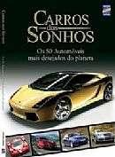 CARROS DOS SONHOS - OS 50 AUTOMOVEIS MAIS DESEJADOS DO PLANETA