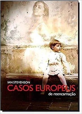 CASOS EUROPEUS DE REENCARNACAO