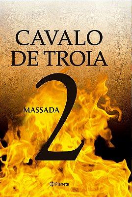 CAVALO DE TROIA 2 - MASSADA
