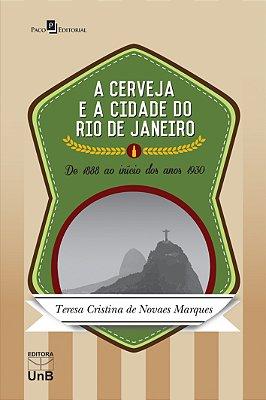 CERVEJA E A CIDADE DO RIO DE JANEIRO, A - DE 1888 AO INICIO DOS ANOS 1930
