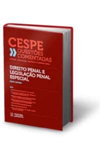 CESPE QUESTOES COMENTADAS - DIREITO PENAL E LEGISLACAO PENAL ESPECIAL