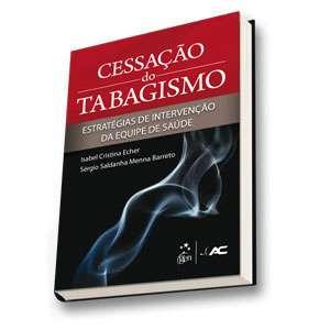 CESSACAO DO TABAGISMO - ESTRATEGIAS DE INTERVENCAO DA EQUIPE DE SAUDE