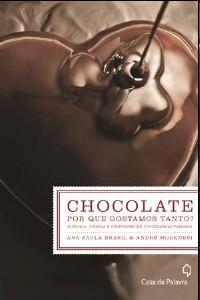 CHOCOLATE - POR QUE GOSTAMOS TANTO