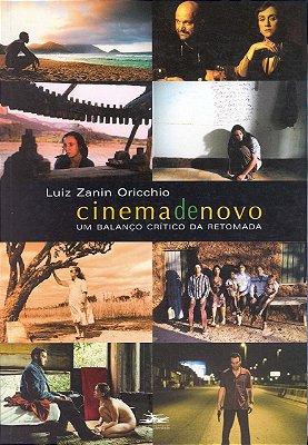 CINEMA DE NOVO - UM BALANCO CRITICO DA RETOMADA