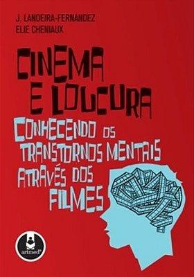 CINEMA E LOUCURA - CONHECENDO OS TRANSTORNOS MENTAIS ATRAVES DOS FILMES