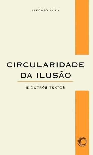 CIRCULARIDADE DA ILUSAO E OUTROS TEXTOS